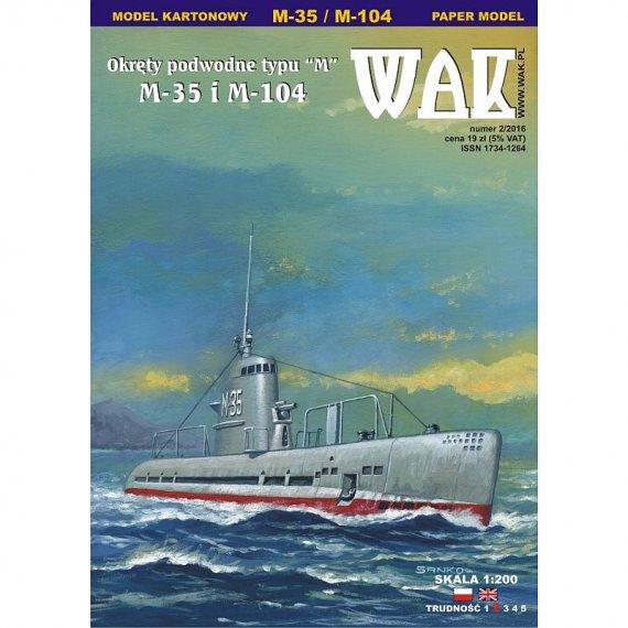 WAK 2/16 Okręty podwodne typu M M-35 i M-104
